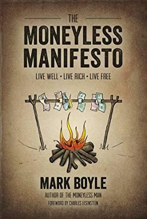 Manifiesto para una vida libre de dinero – Mark Boyle