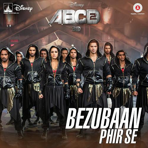 Bezubaan Phir Se - ABCD 2 (2015)