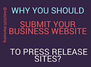 Why you should submit your Business website to Free Press Release Sites-ads2020.marketing-461x341