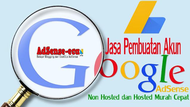 http://www.adsense-eca.info/2017/07/jasa-pembuatan-akun-google-adsense-non-hosted-dan-hosted-murah-cepat.html