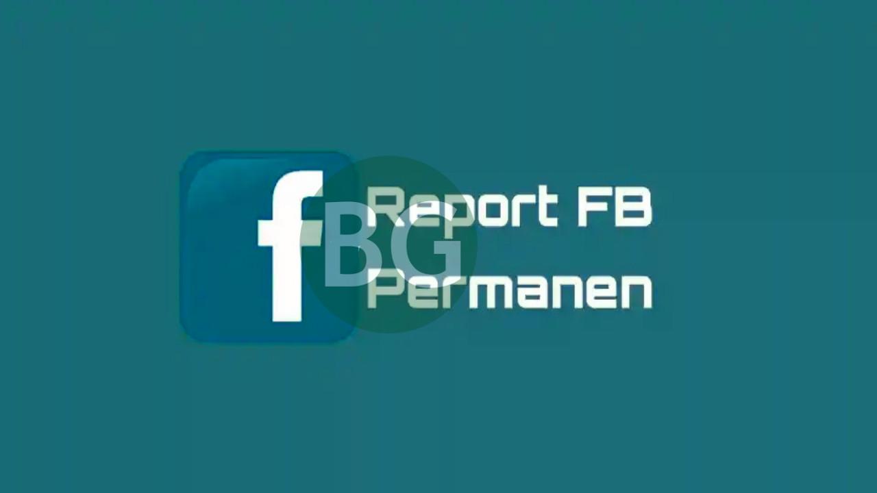Cara Me-Report Akun FB Agar ditutup Permanen Terbaru