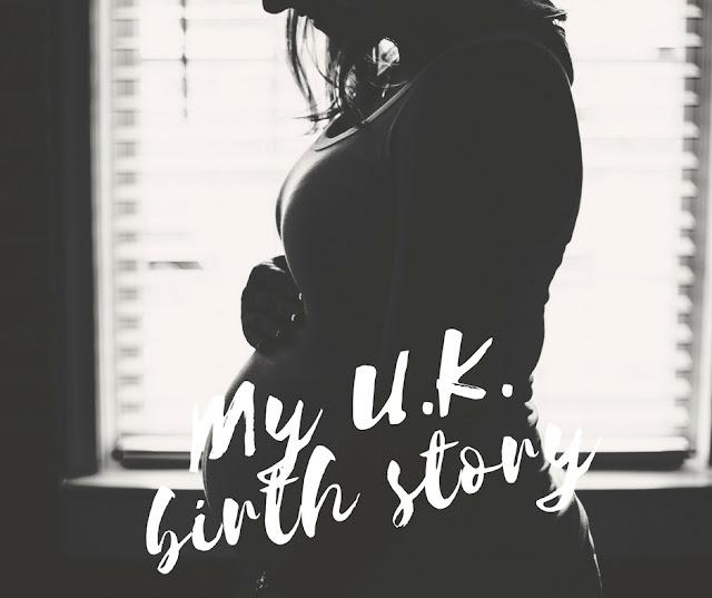 my UK birth story