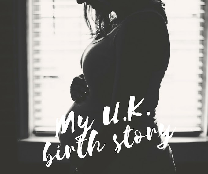 My U.K. birth story