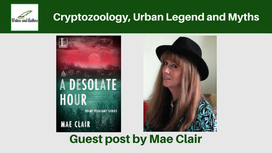 Cryptozoology, Urban Legend and Myths, guest post by Mae Clair