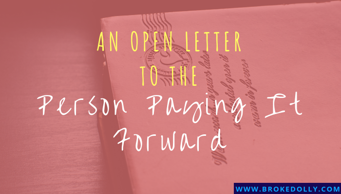 An Open Letter to the Person Paying It Forward