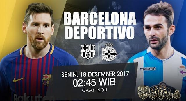 Prediksi Bola : Barcelona Vs Deportivo La Coruna , Senin 18 Desember 2017 Pukul 02.45 WIB @ SCTV