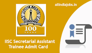 IISC Secretarial Assistant Trainee Admit Card