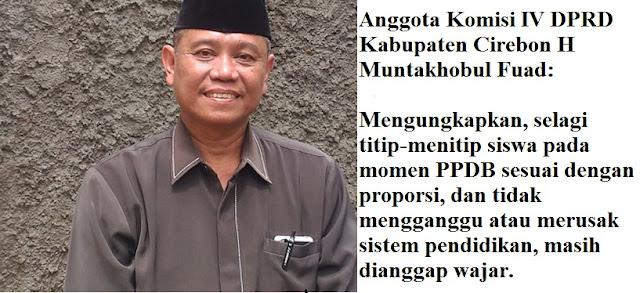 Anggota Komisi IV DPRD Kabupaten Cirebon H Muntakhobul Fuad
