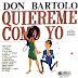 DON BARTOLO Y U CUARTETO - QUIEREME COMO YO
