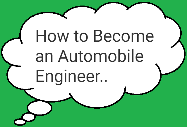 How to Become an Automobile Engineer