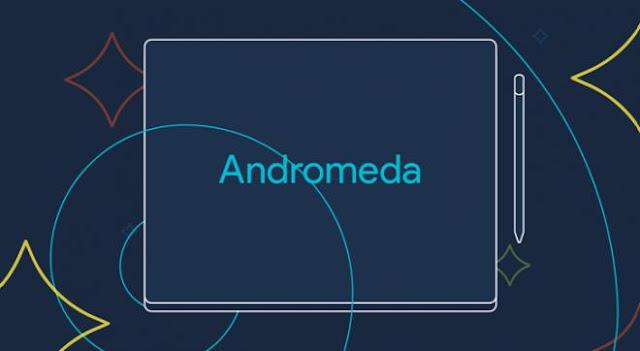 Andromeda Akan Jadi OS Baru Google