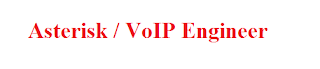Asterisk / VoIP Engineer