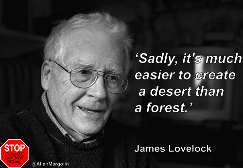 Poster of the Week - 'Sadly, it's much easier to create a desert than a forest.'  - James Lovelock