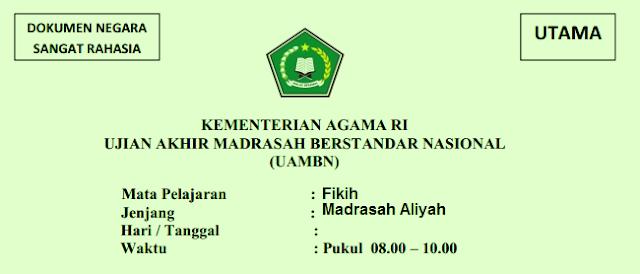 Sebagai persiapan menghadapi pelaksanaan UAMBN Madrasah Aliyah  LATIHAN SOAL UAMBN FIKIH MA TAHUN 2018/2019 YANG BERSUMBER DARI SOAL UAMBN 2019, 2019 DAN 2019