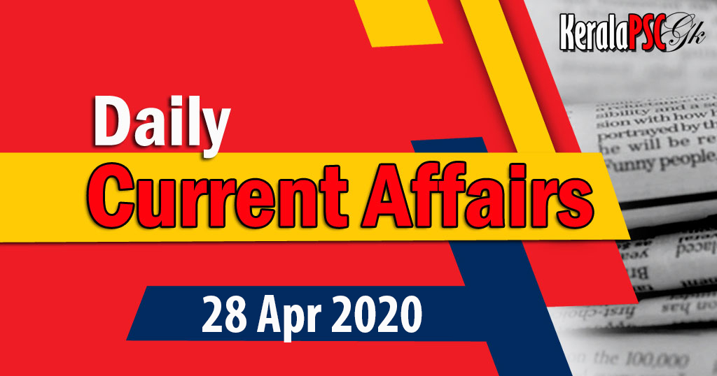 Kerala PSC Daily Malayalam Current Affairs 28 Apr 2020