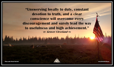 """Unswerving loyalty to duty, constant devotion to truth, and a clear conscience will overcome every discouragement and surely lead the way to usefulness and high achievement."" - Grover Cleveland"