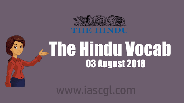 The Hindu Vocab 03 August 2018