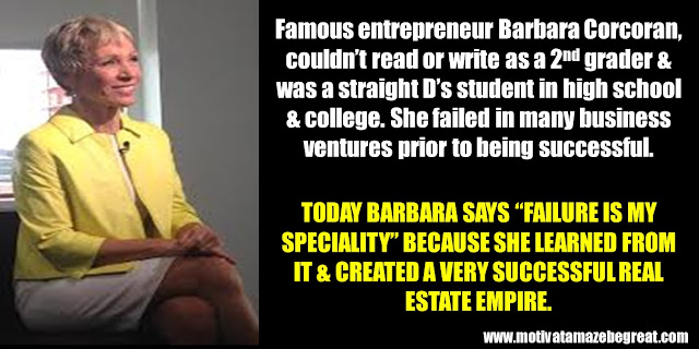 "63 Successful People Who Failed: Barbara Corcoran, Success Story, straight D's student, ""failure is my specialty"""