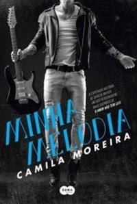 Minha Melodia - O Amor não tem Leis #03 - Camila Moreira