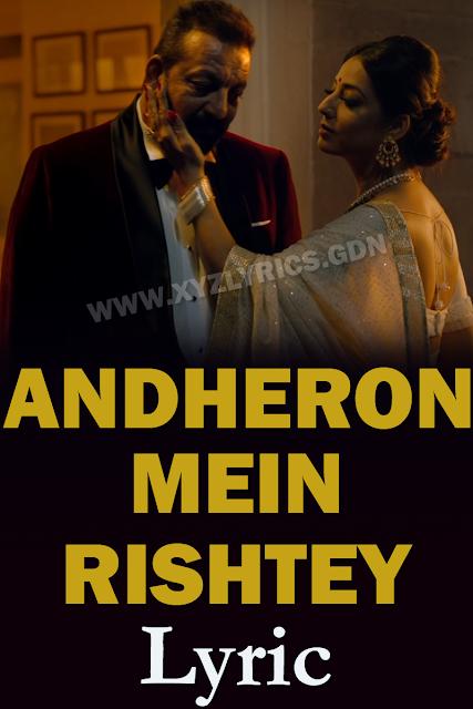 ANDHERON MEIN RISHTEY LYRIC   Arijit Singh   Saheb Biwi Aur Gangster 3