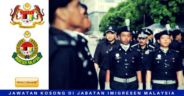 JAWATAN KOSONG TERKINI JABATAN IMIGRESEN MALAYSIA