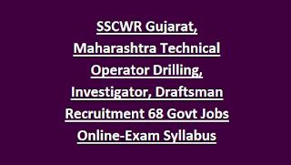 SSCWR Western Region Technical Operator Drilling, Investigator, Draftsman Recruitment 2018 68 Govt Jobs Online-Exam Syllabus
