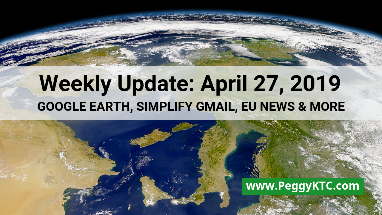 Weekly Update - April 27, 2019: Google Earth, News on
