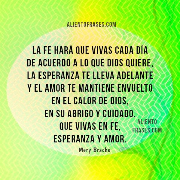 Frases de aliento cristiano, fe, esperanza y amor, pensamientos cristianos para amigos con imágenes y reflexiones por Mery Bracho.