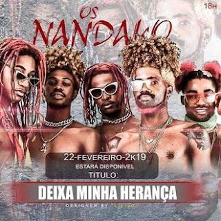 Os Nandakos feat Jeni Retranca - Deixa Minha Herança