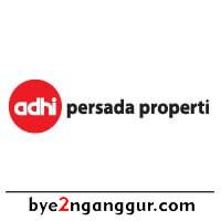 Lowongan Kerja PT Adhi Persada Properti 2018