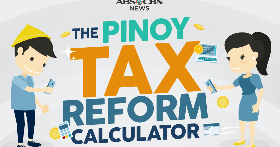 TAX Reform Calculator | Know your Tax & Additional Take ...