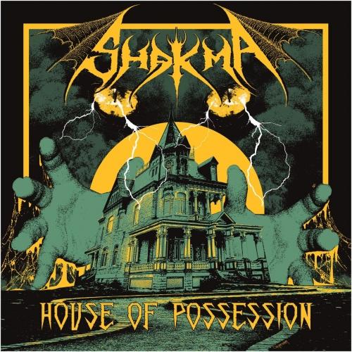 Hardcore & Metal Music: Shakma - House Of Possession (2018)