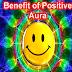 Benefits of Positive Aura