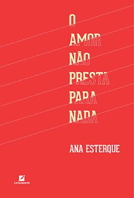 capa do livro fundo vermelho escrito na vertical o amor não presta para nada em branco em baixo Ana Esterque