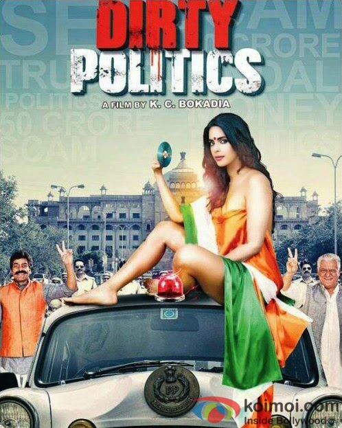 Watch Dirty Politics Hindi Film Story,Star-Cast, Songs and Reviews