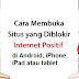 Cara Membuka Situs Web Yang Di blokir di Android, iPhone, iPad atau tablet