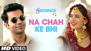 Na Chah Ke Bhi Lyrics   5 Weddings