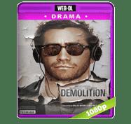 Demolicion (2015) Web-DL 1080p Audio Dual Latino/Ingles 5.1