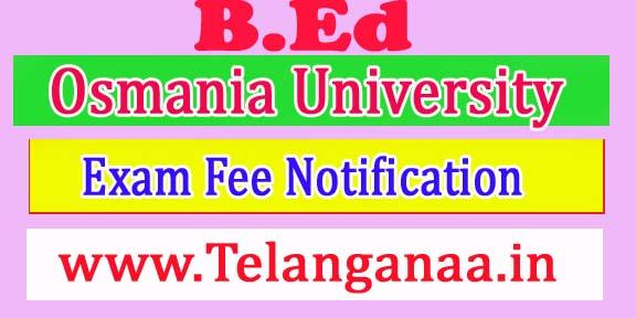 Osmania University OU B.Ed Supply Sep 2018 Exam Fee Notification