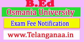Osmania University OU B.Ed Supply Sep 2016 Exam Fee Notification