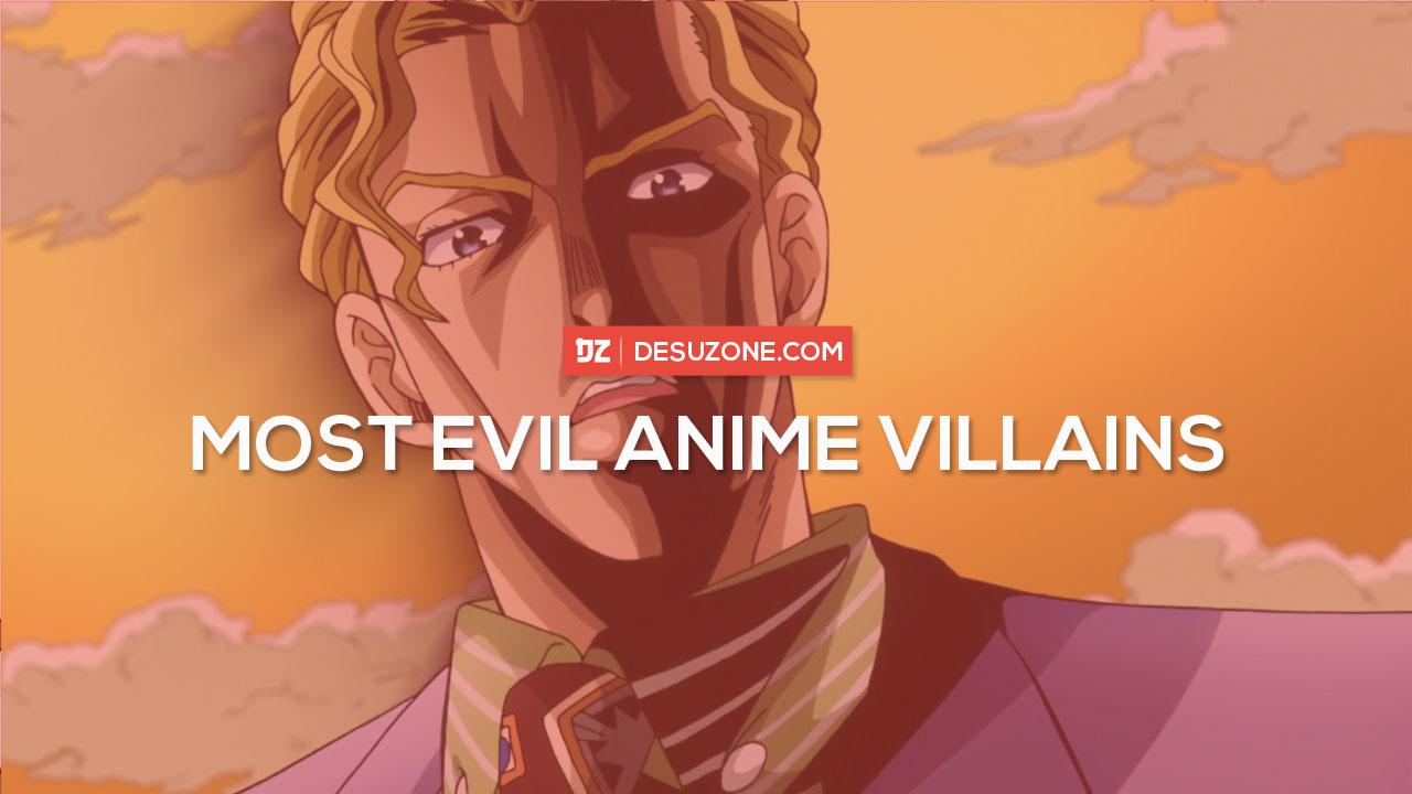 most evil anime villains