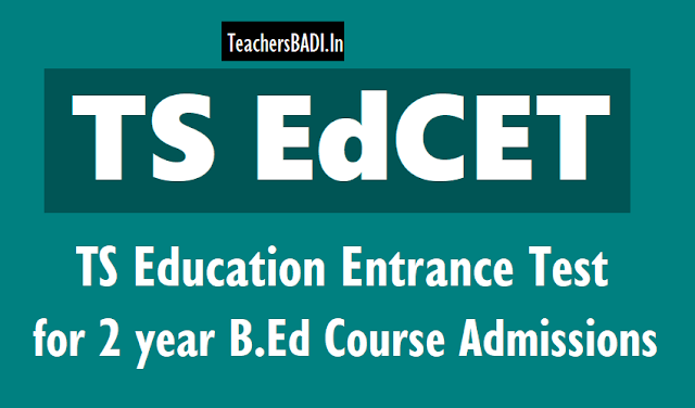 ts edcet 2019,ou edcet 2019,ts edcet hall tickets,ts edcet results,online application form,bed course,telangana edcet 2019,bed entrance test exam date