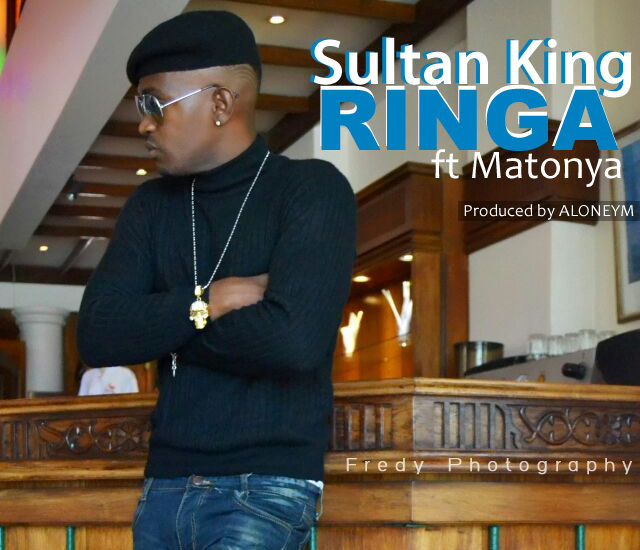 Sultan King Ft. Matonya - Ringa