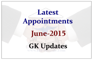 List of Latest Appointments- June 2015
