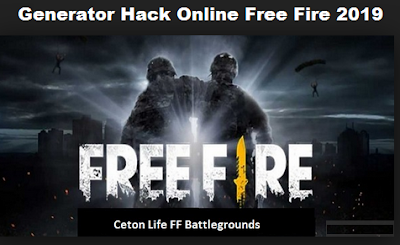 Ceton LiFe FF Generator Hack Online Free Fire 2019
