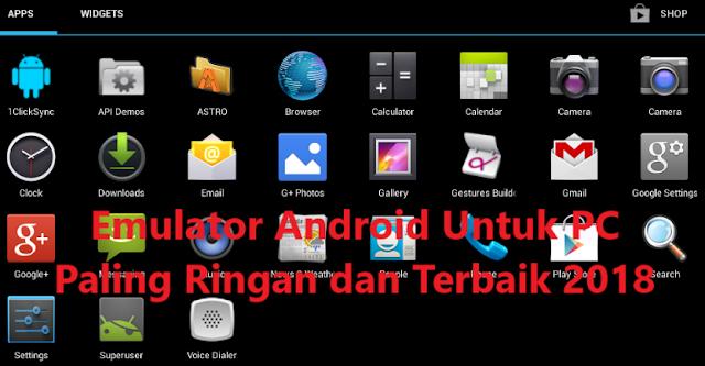 Download Gratis Kumpulan Software Emulator Android Untuk Windows