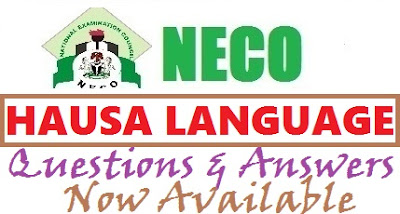 NECO Hausa 2017 Questions and Answers OBJ & Theory/Essay Expo Answers