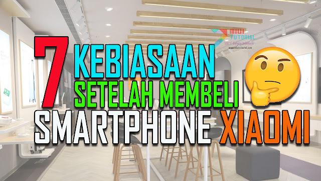 7 Hal yang Wajib Kamu Lakukan Setelah Membeli Smartphone Xiaomi: 2 Bikin Nyesal Jika Terlewatkan!