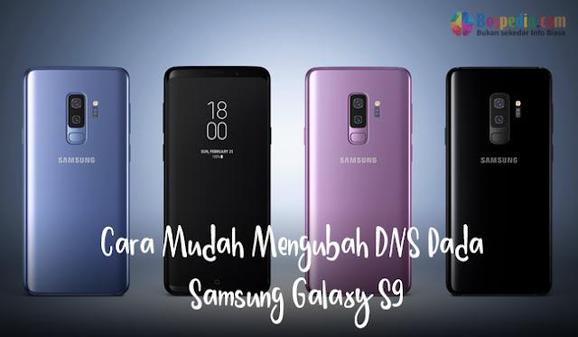 Cara Mudah Mengubah DNS Pada Samsung Galaxy S9