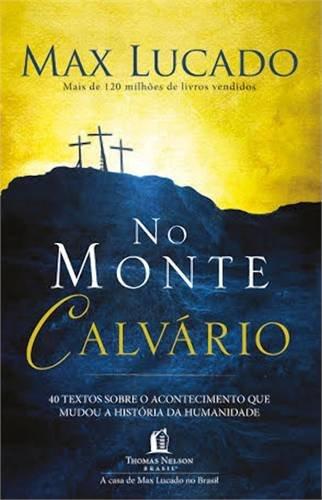 No Monte Calvário Max Lucado